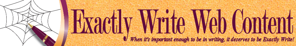 When it's important enough to be in writing, it deserves to be Exactly Write!