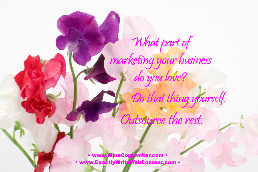 What part of marketing your business do you love? Do that thing yourself. Outsource the rest.