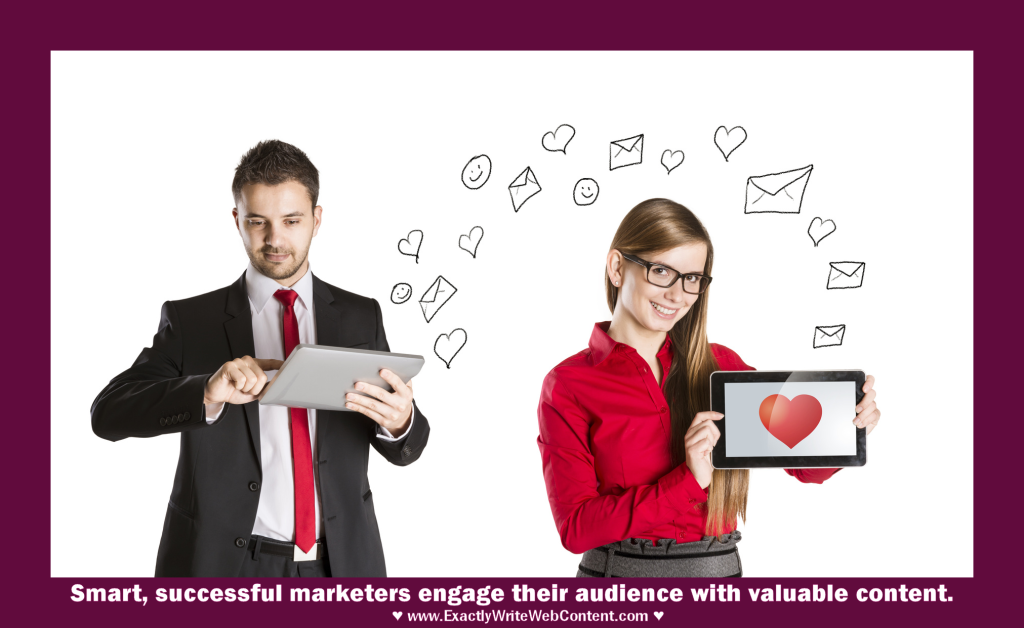 Smart, successful marketers engage their audience with valuable content - Exactly Write Web Content