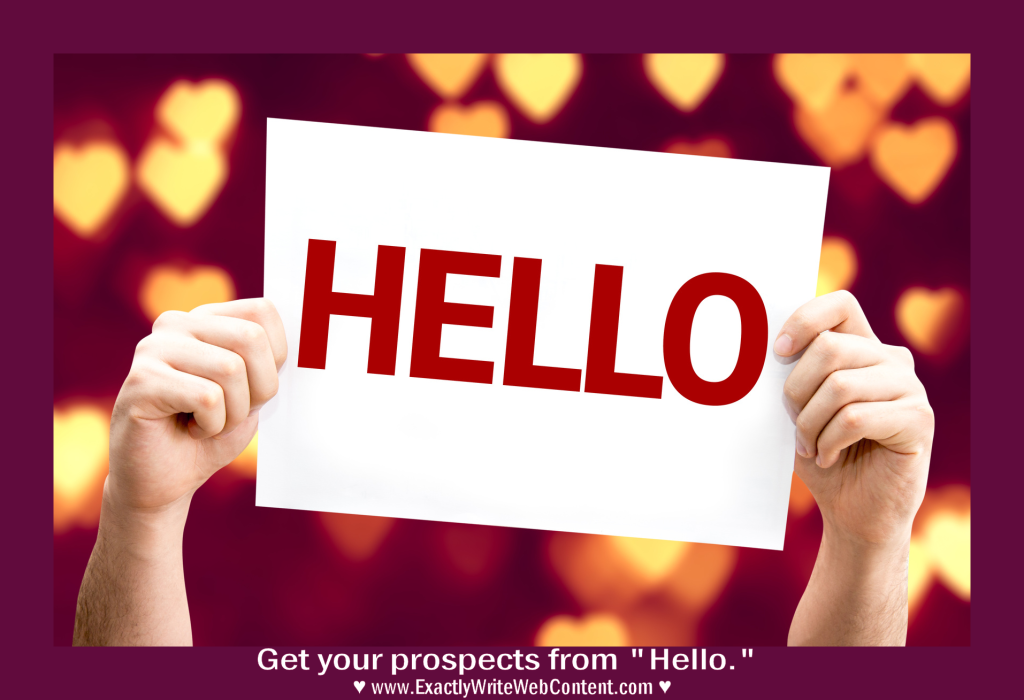 Get your prospects from hello with content marketing - Exactly Write Web Content