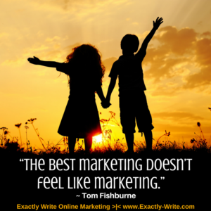 The best marketing doesn't feel like marketing - quote by Tom Fishburne
