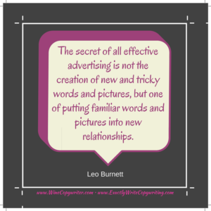 Secret of effective advertising is putting familiar words and pictures into new relationships - marketing quote by Leo Burnett